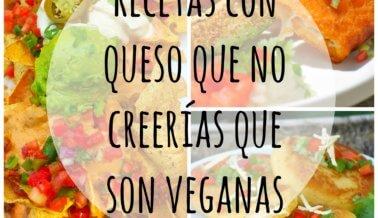 Recetas con queso que no creerías que son veganas