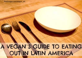 A Vegan's Guide to Eating Out in Latin America