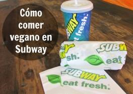 Cómo comer vegano en Subway